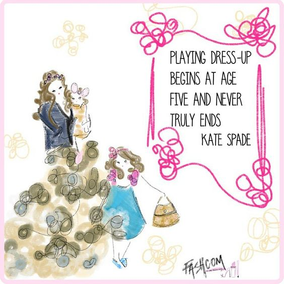 """@katespadeny """"playing dress-up begins at age 5 and never truly ends."""""""