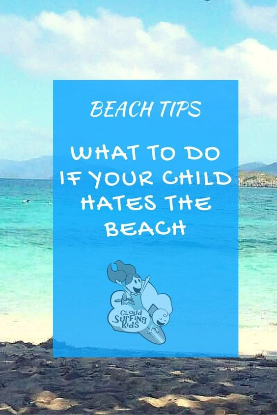 If you child hates the sand, the wind, the waves, your vacation doesn't have to end! Here are ways to help your child cope and learn to love the beach.