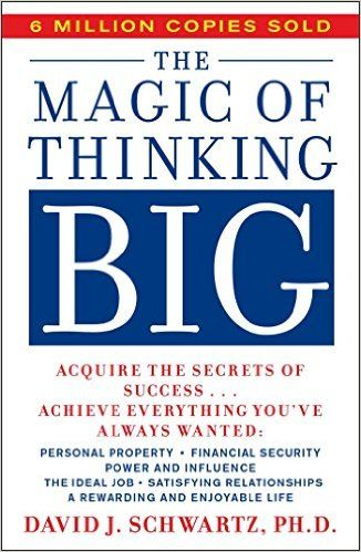 The Magic of Thinking Big. Acquire the secret of success: David J. Schwartz: