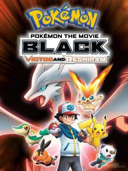 Phim Pokemon Movie 14 bản Black: Victini và Bạch anh hùng Reshiram