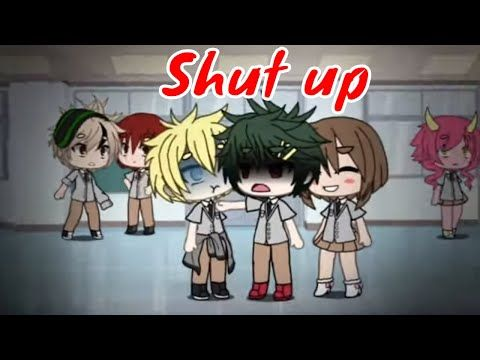 Top 20 Shut Up Meme Gacha Life Gacha Club Youtube Anime Wall Art Memes Shut Up