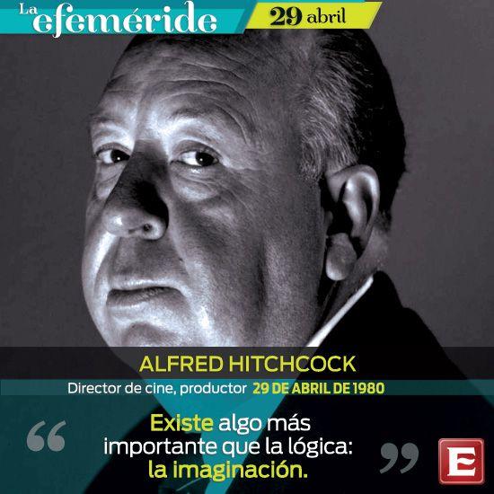 """Alfred Hitchcock, """" Existe algo más importante que la lógica: la imaginación"""""""