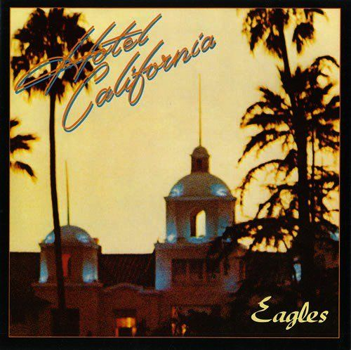 I Think Hotel California By The Eagles Was The Best Song Ever