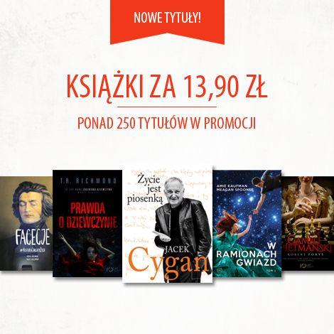 Mówicie? To macie! Przygotowaliśmy dla Was zupełnie nowe książki w promocji i to w tak szaleńczo niskiej cenie! Sprawdzajcie i korzystajcie  http://bit.ly/1W1cCoH  W promocji możecie nabyć aż 8 tytułów za 13,90 zł każdy! Chyba warto nagromadzić więcej, bo jeszcze dorzucamy Wam darmową dostawę. Czytelnicze uściski :)