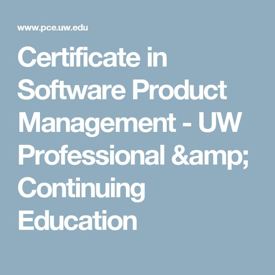 Certificate in Software Product Management - UW Professional ...