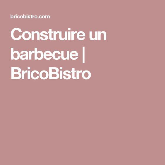 Construire un barbecue | BricoBistro