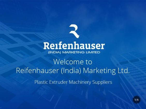 An introduction to Reifenhauser (India) Marketing Ltd. Based in Mumbai, India, Reifenhauser (India) Marketing Ltd is market leaders in Blown Film Extrusion and Plastic Extruder Machinery Suppliers