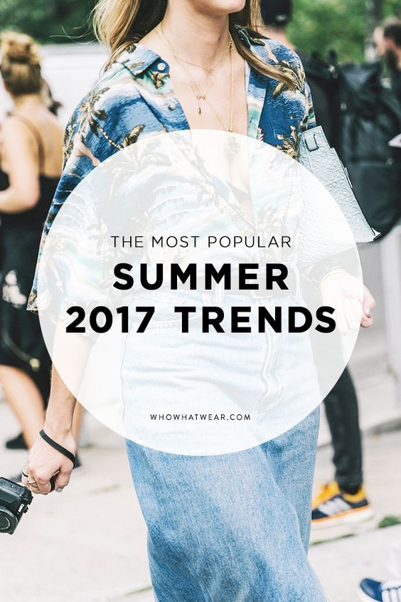 These are the coolest summer trends that everyone will be wearing this season.