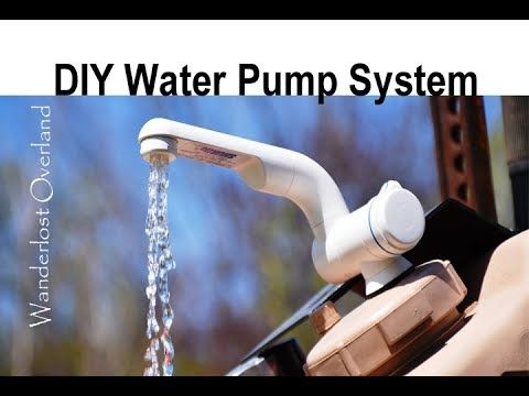 Diy 12 Volt Water Pump System For Overlanding Camping Youtube In 2020 Diy Water Pump Water Pump System Water Pumps