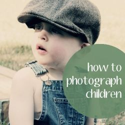 5 Tips for Photographing Children - Get gorgeous shots of your squirmy little guys and gals that you'll treasure for a lifetime!