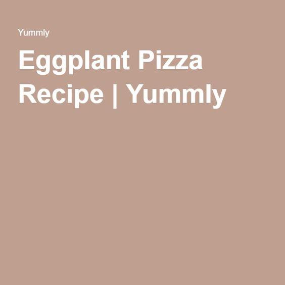 Eggplant Pizza Recipe | Yummly