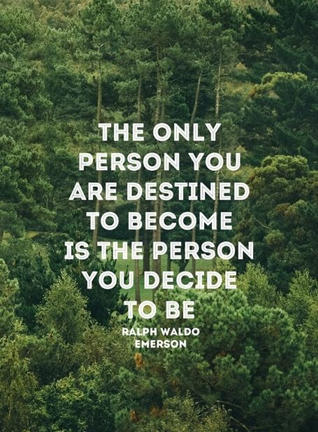 The only person you are destined to become is the person you decide to be. - Ralph Waldo Emerson  www.CareerFlexibilty.Rocks                                                                                                                                                      More: