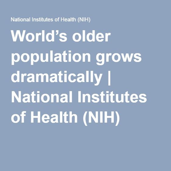 World's older population grows dramatically | National Institutes of Health (NIH)