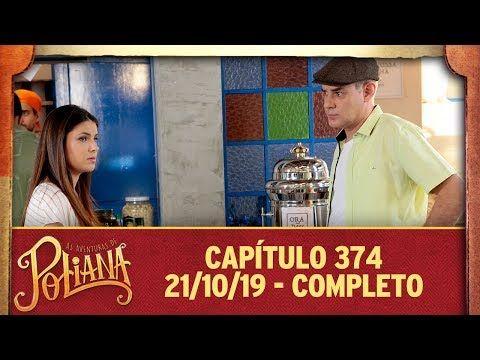 As Aventuras De Poliana Capitulo 374 21 10 19 Completo