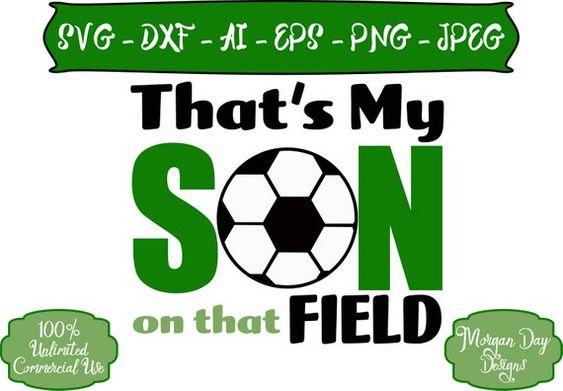 Soccer Mom Svg That S My Son On That Field Svg Soccer Etsy Cricut Design Svg Cricut