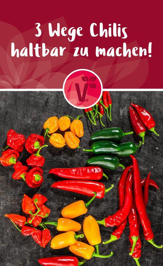 Drei Wege Chilis Haltbar Zu Machen Chili Haltbar Lebensmittel Essen