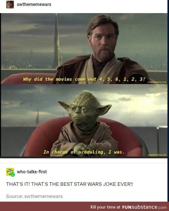 In The Proper Order It Was Funsubstance Funny Star Wars Memes Star Wars Pictures Star Wars Jokes