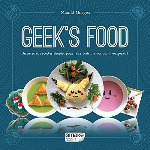 Telecharger Geek S Food Pdf Par Mizuki Gorges Telecharger Votre Fichier Ebook Maintenant Avoir Faim Livre Telechargement