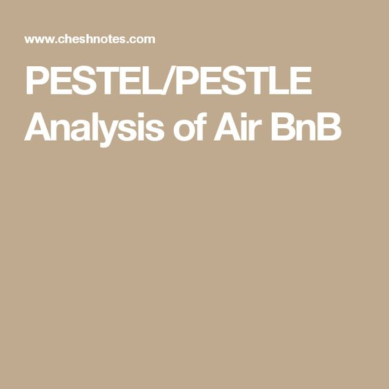 PESTEL\/PESTLE Analysis of Air BnB Marketing notes Pinterest - sample pest analysis