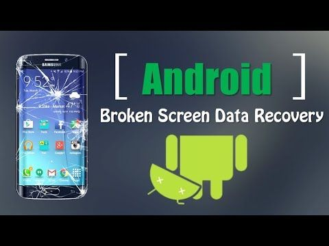 How To Access And Recover Data From A Broken Android