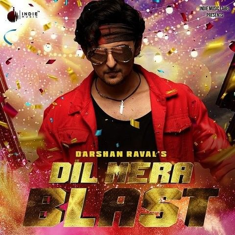 Dil Mera Blast Mp3 Song Download Dil Mera Blast Single Dil Mera Blast Song By Darshan Raval On Gaana Com Bollywood Music Mera Songs