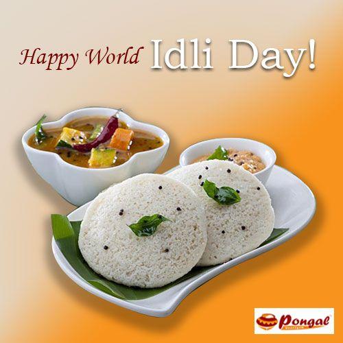 Idli An Amazing Healthy Meal Loved By All Foodies Celebrate World Idli Day With Pongal Unavagam Pongalunavagam Vegres Veg Restaurant Idli Healthy Recipes