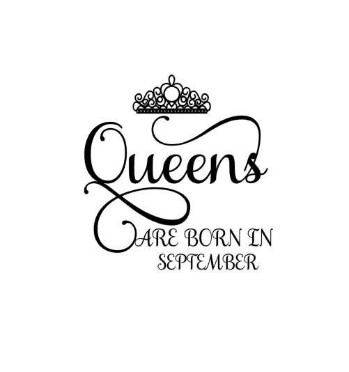 Queens Are Born In September Svg Crown September Birthday Quotes