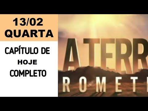 A Terra Prometida 13 02 Completo Quarta Youtube Terra