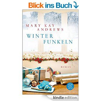 Winterfunkeln: Roman eBook: Mary Kay Andrews, Maria Poets: Amazon.de: Kindle-Shop