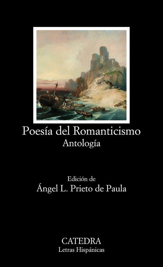 Poesía del Romanticismo : antología / edición de Angel L. Prieto de Paula. Cátedra, 2016
