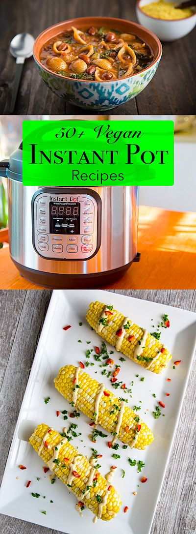 Whether you use a traditional pressure cooker or an electric one like the Instant Pot, these low-fat vegan recipes will be fast and delicious.: