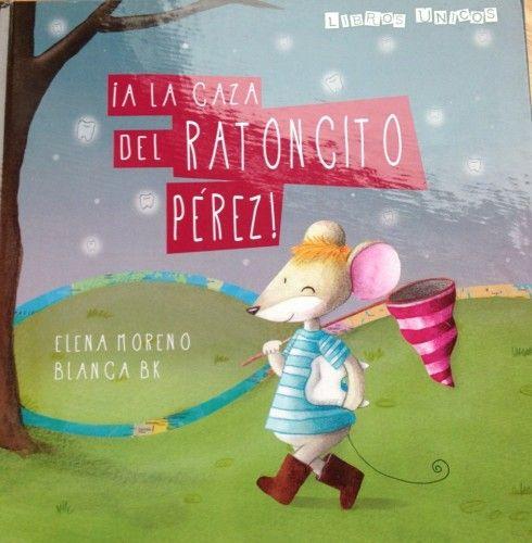 ¡A la caza del ratoncito Pérez! de #LibrosUnicos #cuentoinfantil