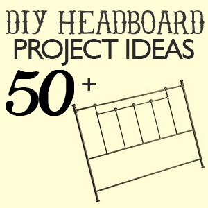 Over 50 Amazing Headboard DIY Projects! You have to actually go into the article to view the headboards, I was very confused when I first looked as it just shows the pic and the comments.