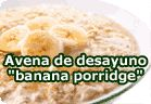 """Avena para desayuno """"banana porridge"""" :: receta vegetariana"""