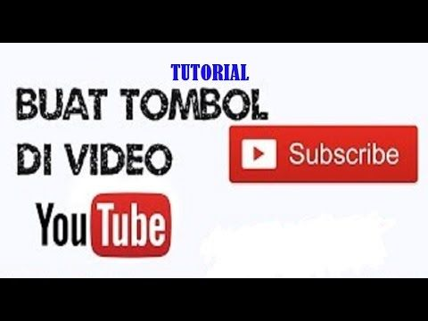 Cara Membuat Tombol Subscribe Di Video Youtube Youtube Tombol Youtube Video