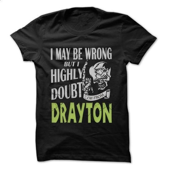 From Drayton Doubt Wrong- 99 Cool City Shirt ! - #Tshirt #crew neck sweatshirts. MORE INFO => https://www.sunfrog.com/LifeStyle/From-Drayton-Doubt-Wrong-99-Cool-City-Shirt-.html?id=60505