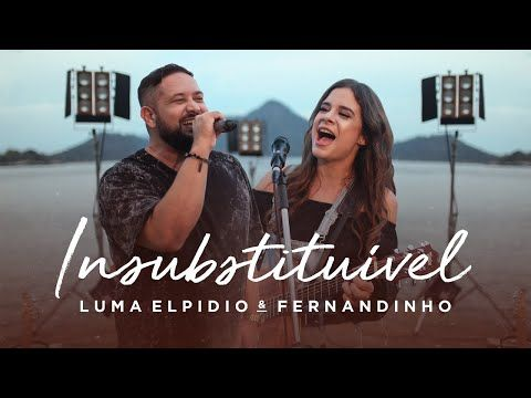 Luma Elpidio Fernandinho Insubstituivel Youtube Com Imagens