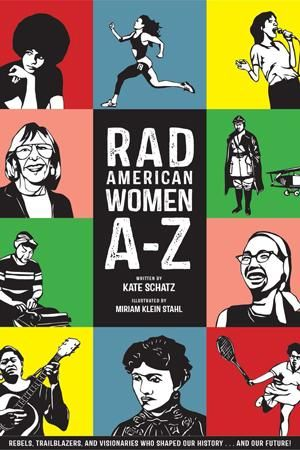 Rad American Women from A-Z? We'll be buying this feminist girl power read ASAP.