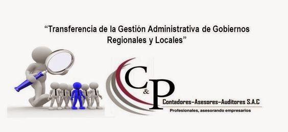 C&P Contadores Asesores y Auditores SAC: Transferencia de la Gestión Administrativa de Gobi...