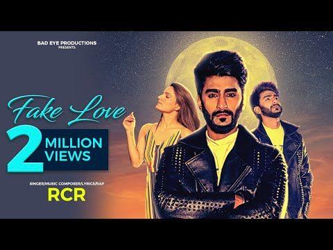 Fake Love Full Video Rcr Ft Riya Thakur Bad Eye Productions New Song 2020 Youtube Fake Love Rap Songs Latest Rap Songs