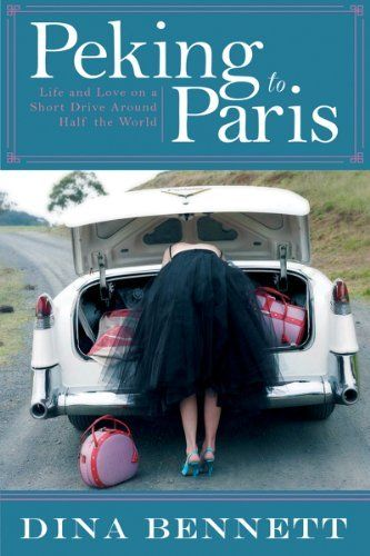 Peking to Paris: Life and Love on a Short Drive Around Half the World by Dina Bennett. Save 40 Off!. $14.85. Publisher: Skyhorse Publishing; 1 edition (May 1, 2013). Author: Dina Bennett. Publication: May 1, 2013. 276 pages