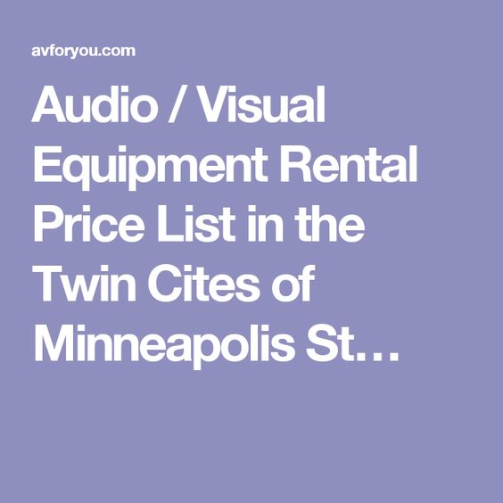 Audio / Visual Equipment Rental Price List in the Twin Cites of Minneapolis St…