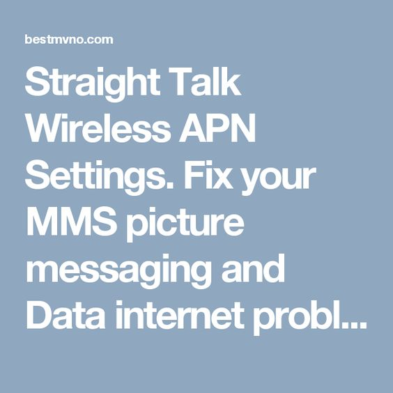 Straight Talk Wireless APN Settings. Fix your MMS picture messaging and Data internet problems with one of the Straight Talk APN settings listed here