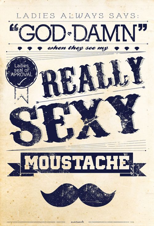 by mairOarDe.-: Prints Posters, Mustache Typography, Awesome Poster,  Dust Jacket, Mustache Luff, Sexy Mustache, Sexy Moustaches,  Dust Cover, Mustaches Gotta