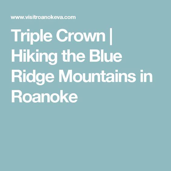 Triple Crown   Hiking the Blue Ridge Mountains in Roanoke