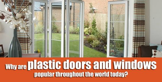 see more on http://kompass-directory.blogspot.in/2013/10/why-are-plastic-doors-and-windows.html