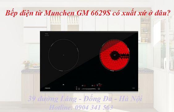 Bếp điện từ Munchen GM 6629S có xuất xứ ở đâu?