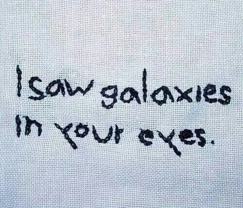 I saw galaxies in your eyes...