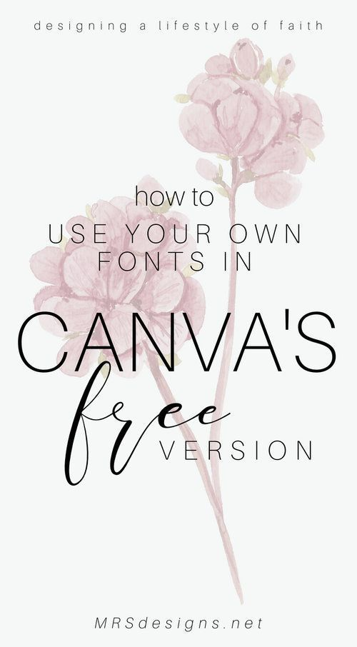 How To Use Your Own Fonts In The Free Version Of Canva With