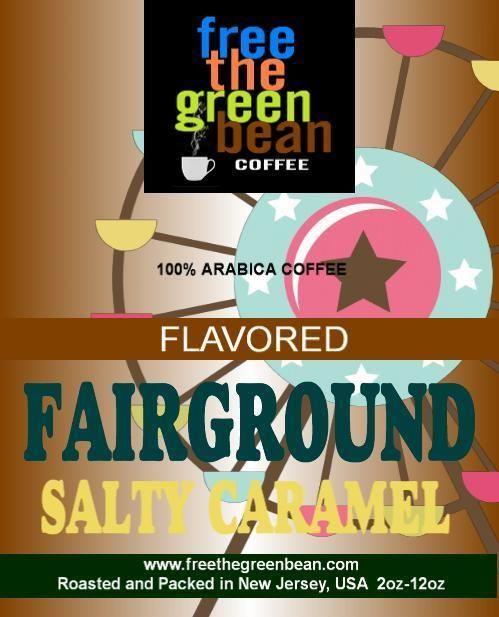 Fresh roasted FAIRGROUND Salty Caramel flavored coffee. 12oz #FreetheGreenBean